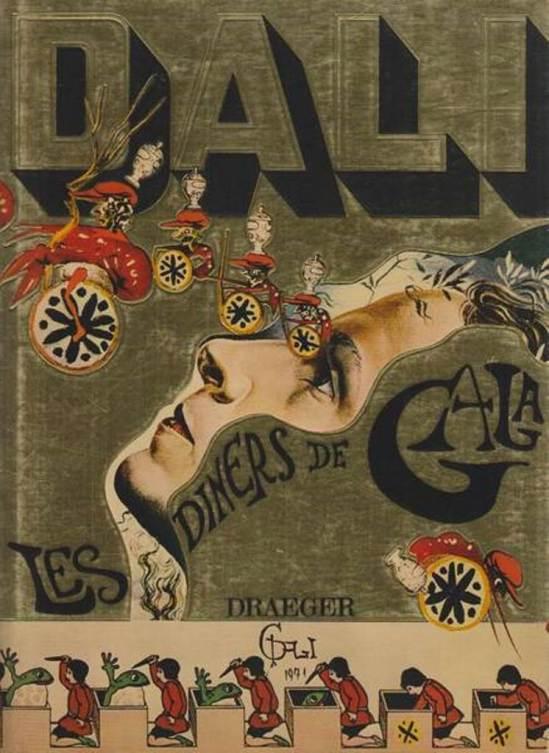 Salvador Dali. Les Dîners de Gala. P., Draeger, 1973, 4°, toile illustrée d'édit., jaq. Ouvrage de recettes inédites abondamment illustré par Dali